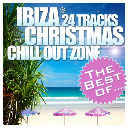 The Best of Ibiza Christmas: 24 Tracks Chill Out Zone (2012)
