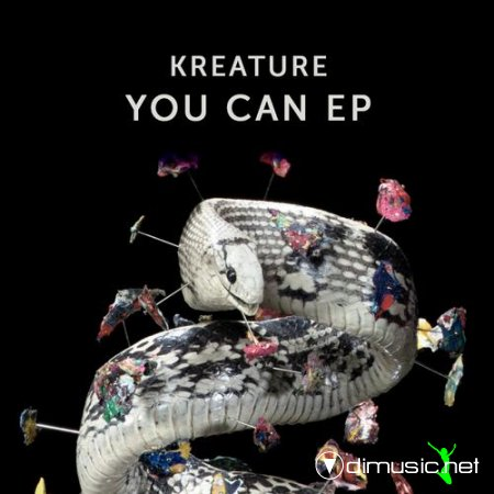 Kreature – You Can Ep