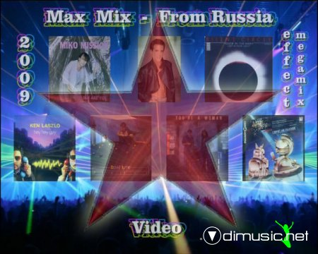 Max Mix - From Russia 2009 (Effect Megamix)
