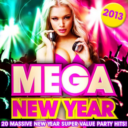 Cover Album of Top 20 Mega New Years Eve Hits! 2013: 20 Massive New Year Super Value Party Hits! (2012)