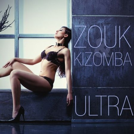Zouk and Kizomba Ultra (2012)