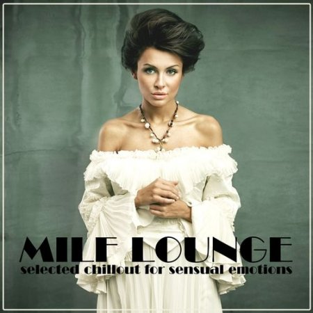 Milf Lounge: Selected Chillout for Sensual Emotions (2012)