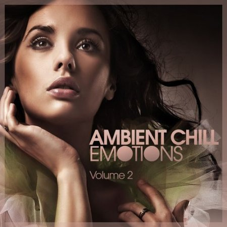 Ambient Chill Emotions Vol.2 (2012)