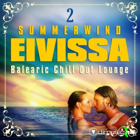 VA - Summerwind Eivissa, Balearic Chill Out Lounge, Vol. 2 (Cafe Ibiza, Sunset Island Anthems) (2012)