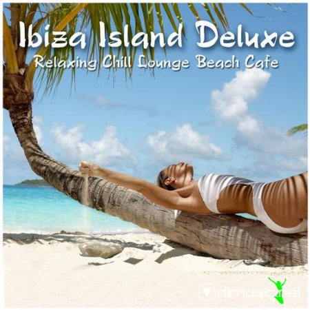VA - Ibiza Island Deluxe - Special Edition (Relaxing Chill Lounge Beach Cafe)(2012)