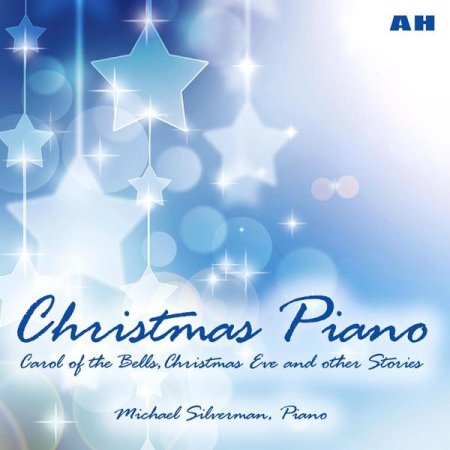 Michael Silverman – Christmas Piano: Carol of the Bells, Christmas Eve and Other Stories (2012)