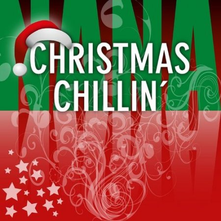 Christmas Chillin': 60 Holiday Track (2012)