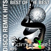 Disco Remix Hits Best Of The Best (2012)