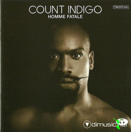 Count Indigo - Homme Fatale (2003)