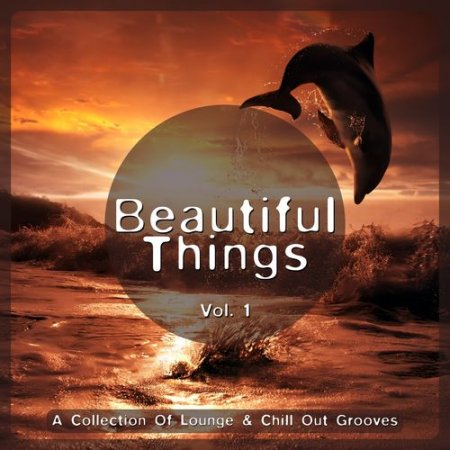 Cover Album of Beautiful Things Vol.1: A Collection of Lounge & Chill Out Grooves (2012)