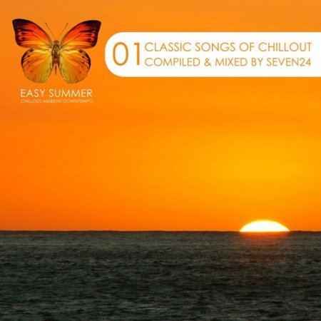 Classic Songs of Chillout Vol.1: Compiled and Mixed by Seven24 (2012)