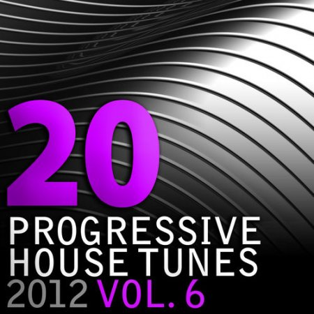 20 Progressive House Tunes 2012 Vol.6 (2012)