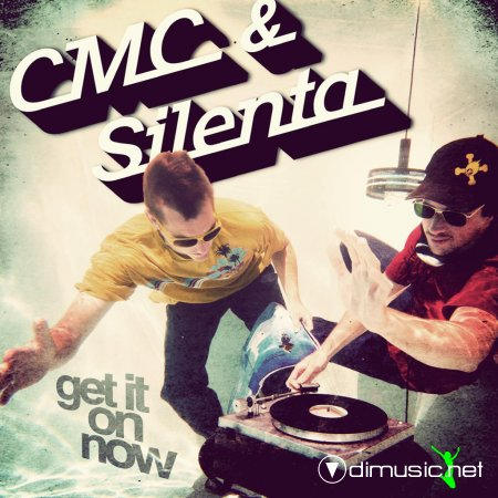 Cover Album of CMC & Silenta - Get It On Now