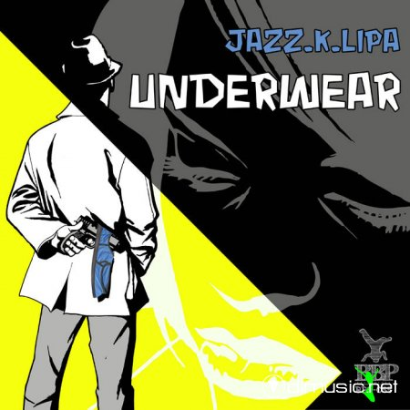 Jazz.K.lipa Feat. Smith & Smart - Underwear EP