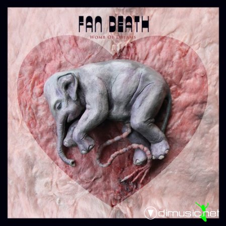 Fan Death - Womb Of Dreams (2010)