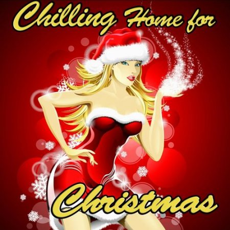 Chilling Home for Christmas (Xmas Winter Pop Lounge Chillout)