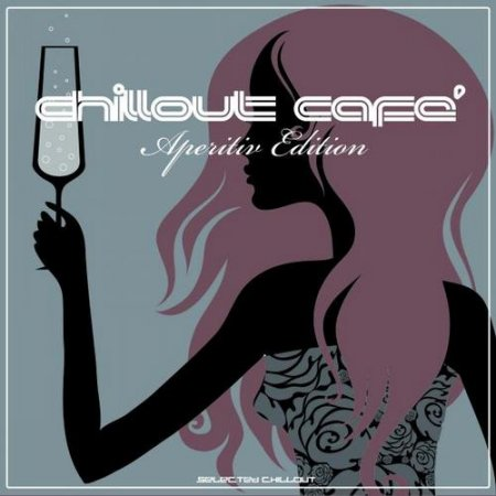 Chillout Cafe: Aperitif Edition (2012)