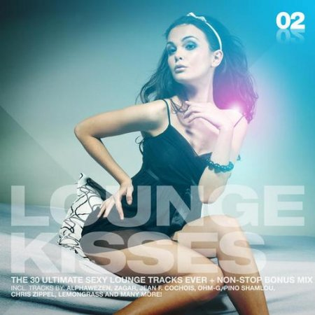 Lounge Kisses Vol.2: The 30 Ultimate Sexy Lounge Tracks Ever (2012)