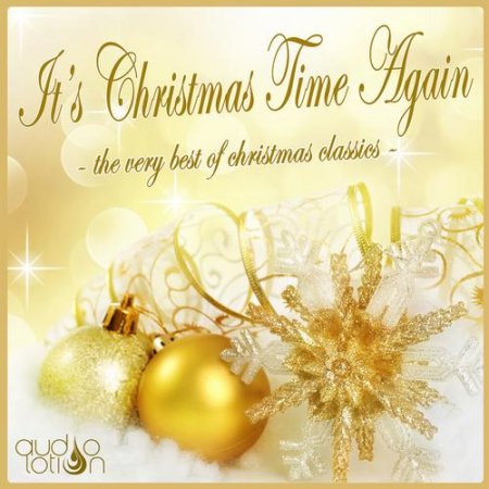 It's Christmas Time Again: The Very Best of Christmas Classics (2012)