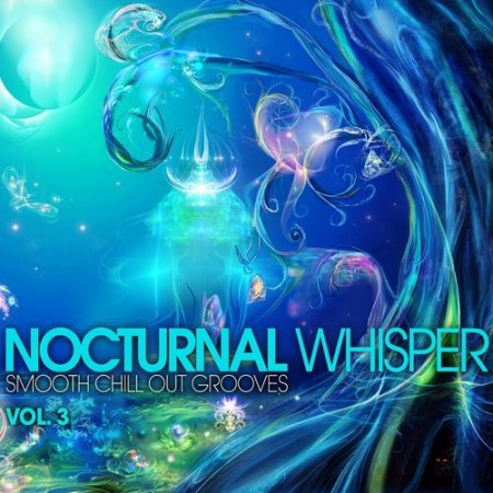 Nocturnal Whisper: Smooth Chill Out Grooves Vol.3 (2012)