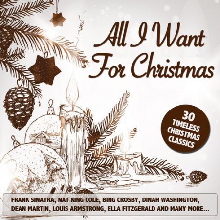 All I Want for Christmas: 30 Timeless Christmas Classics (2012)