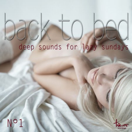 Back to Bed: Deep Sounds for Lazy Sundays No.1 (2012)