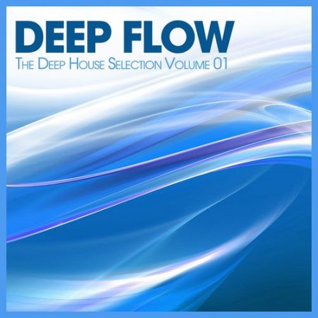 Cover Album of Deep Flow: The Deep House Selection Vol.1 (2012)