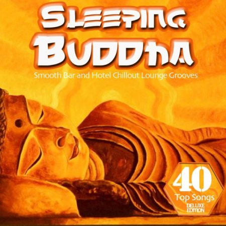 Sleeping Buddha: 40 Smooth Bar and Hotel Chillout Lounge Grooves for Easy Listening (2012)