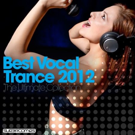 Best Vocal Trance 2012: The Ultimate Collection (2012)