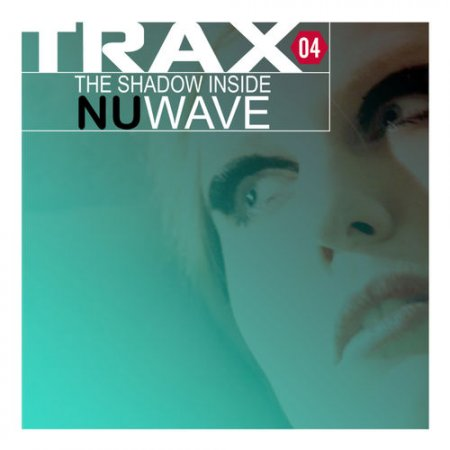 Trax 4 - The Shadow Inside NuWave (2012)