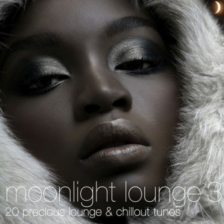 Moonlight Lounge 3 (20 Precious Lounge & Chillout Tunes) (2012)