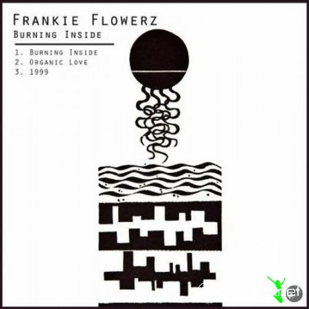 Frankie Flowerz – Burning Inside