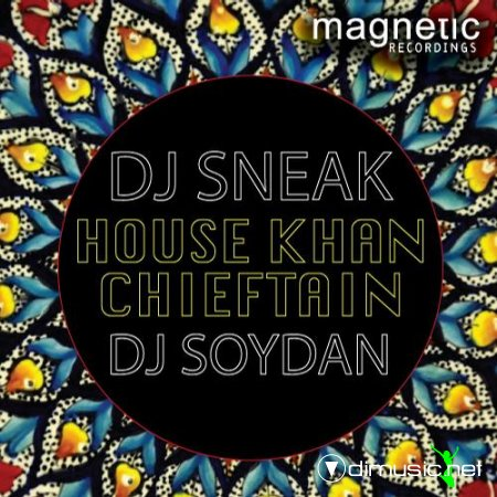 DJ Sneak, Soydan – House Khan Chieftain EP