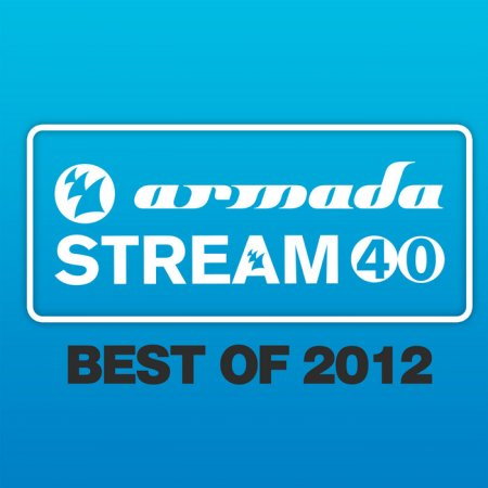 Armada Stream 40 - Best Of (2012)
