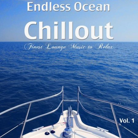 Cover Album of Endless Ocean Chillout: Finest Lounge Music to Relax Vol.1 (2012)