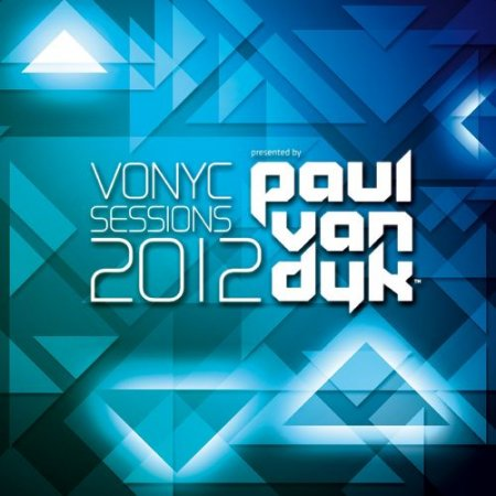 Vonyc Sessions 2012 Presented By Paul van Dyk (2012)