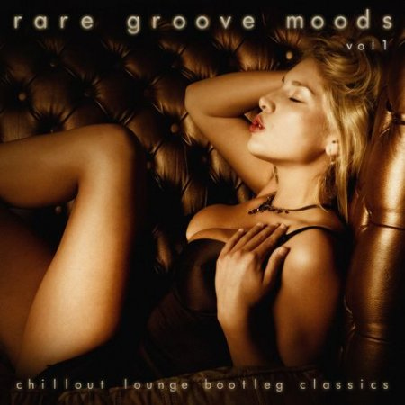 Rare Groove Moods: Chillout Lounge Bootleg Classics (2012)