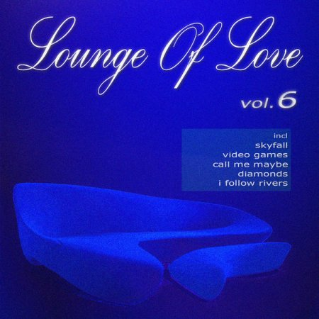 Lounge of Love Vol.6: The Pop Classics Chillout Songbook (2012)