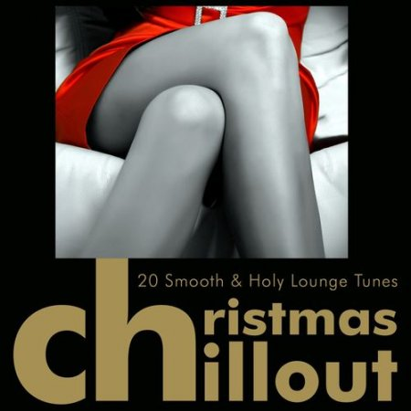 Christmas Chillout: 20 Smooth & Holy Lounge Tunes (2012)