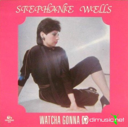 Cover Album of Stephanie Wells - Watcha Gonna Do -1983