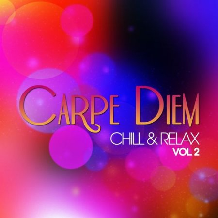 Carpe Diem - Chill & Relax Vol.2 (2012)
