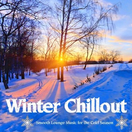 Winter Lounge: Smooth Lounge Music for the Cold Season (2012)
