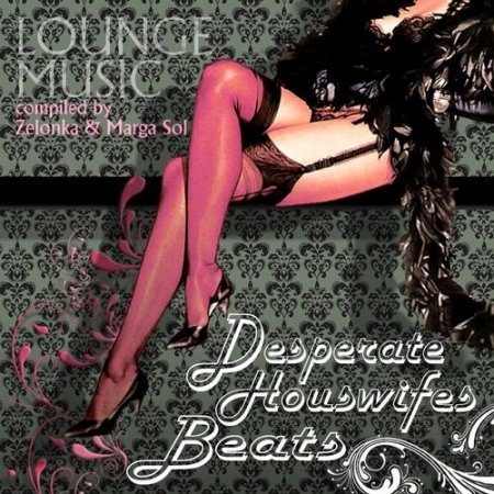 Desperate Housewifes Beats: Pop Lounge Music compiled by Marga Sol & Zelonka (2012)