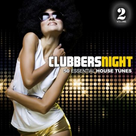 Clubbers Night Vol.2: 50 Essential House Tunes (2012)