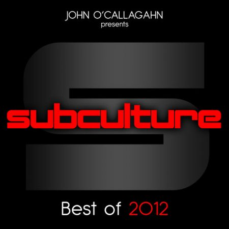 John O'Callaghan presents Subculture Best Of (2012)