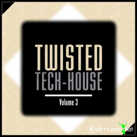 VA - Twisted Tech House Vol 3 (2012)