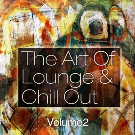 The Art of Lounge and Chill Out Vol.2: Down & Uptempo Bar Sessions (2012)
