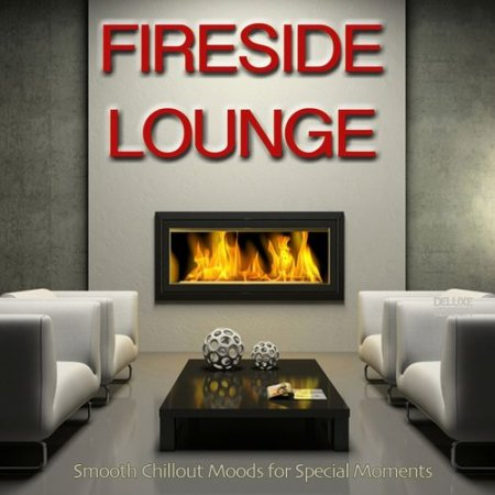 Fireside Lounge: Smooth Chillout Moods for Special Moments (2012)