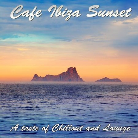 Cafe Ibiza Sunset: A Taste of Chillout and Lounge (20120