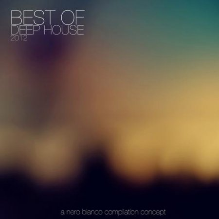 Nero Bianco: Best of Deep House (2012)